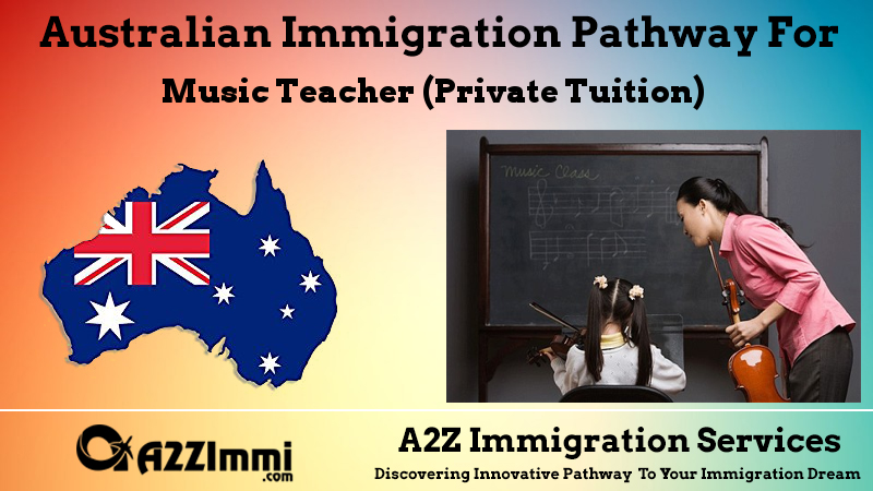 Australian Immigration for music teacher (private tuition